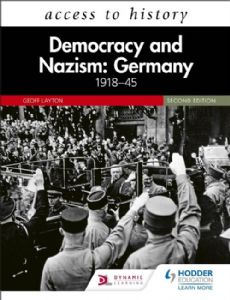 Democracy and Nazism: Germany 1918-45 for AQA